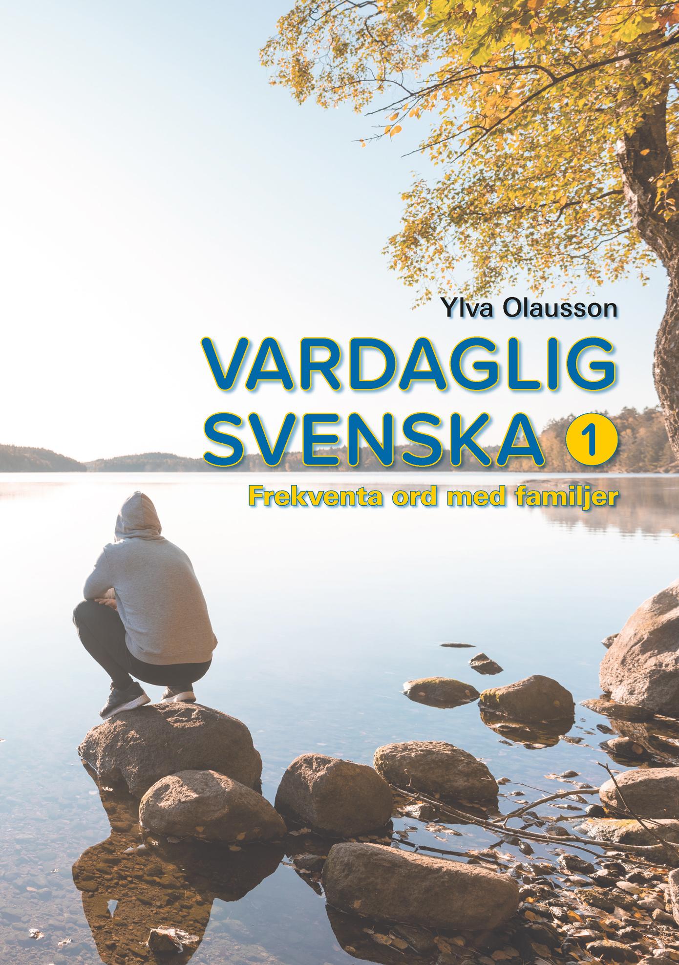 Läs mer om Ylva Olaussons bok Vardaglig svenska 1 – frekventa ord med familjer